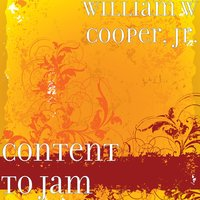 Content to Jam — William W Cooper, Jr.