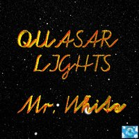 Quasar Lights — Mr White