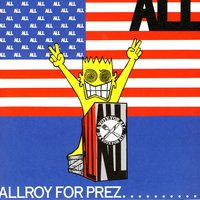Allroy For Prez… — All