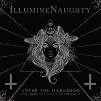Enter the Darkness and There You Will Find the Light — IllumineNaughty
