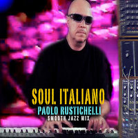 """Soul Italiano"" Smooth Jazz mix — Paolo Rustichelli"