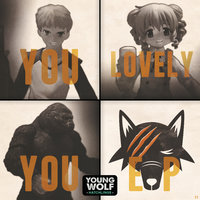 You Lovely You — Young Wolf Hatchlings