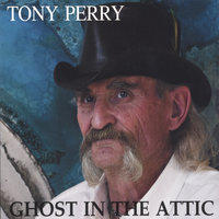 Ghost In The Attic — Tony Perry
