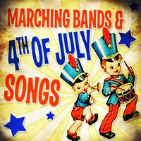 Marching Bands & 4th of July Songs — сборник