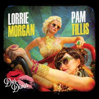 Dos Divas — Lorrie Morgan, Pam Tillis, Grits and Glamour, Grits and Glamour (featuring Pam Tillis and Lorrie Morgan)