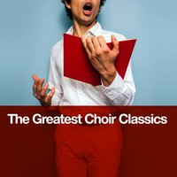The Greatest Choir Classics — Антон Брукнер