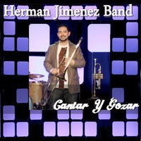 Cantar y Gozar — Herman Jimenez Band, k one