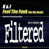 Feel The Funk (On My Body) — K, J, K & J