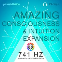 Meditation: Consciousness & Intuition Amazing Expansion (741 Hz Awakening Intuition) — YouMeditation