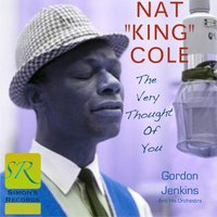 The Very Thought of You — Nat King Cole