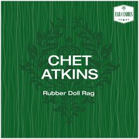 Rubber Doll Rag — Chet Atkins