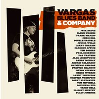 Vargas Blues Band & Company — Vargas Blues Band