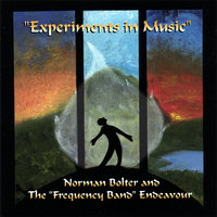 Experiments in Music — Norman Bolter