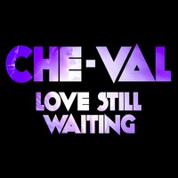 Love Still Waiting (feat. Funky Dawgz Brass Band) — Che-Val, Funky Dawgz Brass Band