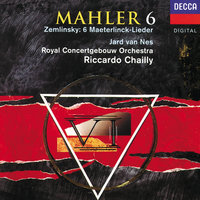 Mahler: Symphony No. 6/Zemlinsky: Six Songs — Royal Concertgebouw Orchestra, Riccardo Chailly, Jard van Nes