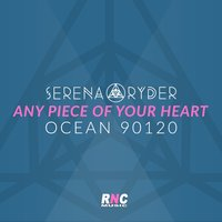 Any Piece of Your Heart — Serena Ryder, Ocean 90120