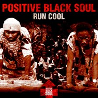Run Cool — Positive Black Soul
