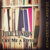 Cry Me a River — Julie London