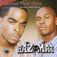 You're the One — Hazmatboyz