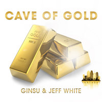 Cave of Gold - EP — Ginsu, Jeff White