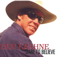 Dare To Believe — Ben Krahne