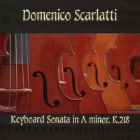 Domenico Scarlatti: Keyboard Sonata in A minor, K.218 — Доменико Скарлатти, The Classical Orchestra, John Pharell, Michael Saxson