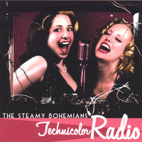 Technicolor Radio — The Steamy Bohemians