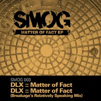 Matter of Fact EP — DLX