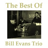 The Best of Bill Evans Trio — Bill Evans Trio