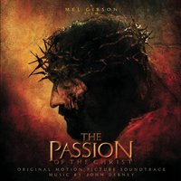 The Passion Of The Christ - Original Motion Picture Soundtrack — саундтрек