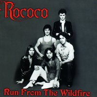 Run From The Wildfire — Rococo