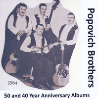 50 Year and 40 Year Anniversary Album — Popovich Brothers