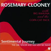 Sentimental Journey: The Girl Singer And Her New Big Band — Rosemary Clooney