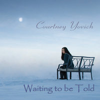 Waiting to Be Told — Courtney Yovich