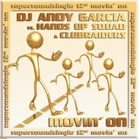 Movin' On — DJ Andy Garcia, Hands Up Squad, Clubraiders