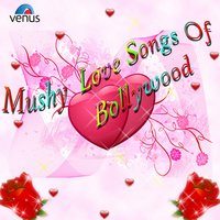 Mushy Love Songs of Bollywood — сборник