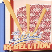 Rebelution — The Soul Rebels