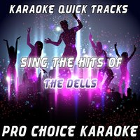 Karaoke Quick Tracks - Sing the Hits of The Dells — Pro Choice Karaoke
