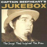 Captain Beefheart's Jukebox: Songs That Inspired The Man — сборник