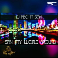Spin My World Around — Dj Pibo