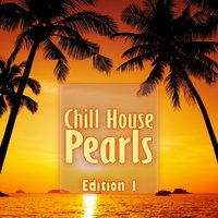 Chill House Pearls, Edition 1 — сборник