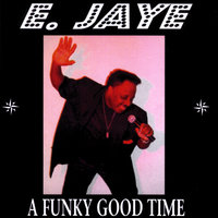 A Funky Good Time — E. Jaye Brown