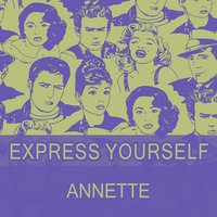 Express Yourself — Annette