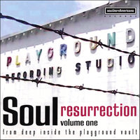 Soul Resurrection: The Playground Series Vol. 1 — Southern Soul Compilation