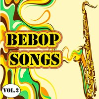Bebop Songs, Vol. 2 — сборник