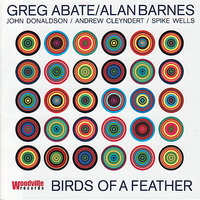 Birds of a Feather — Greg Abate, Alan Barnes