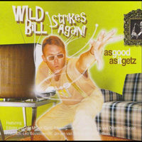 As good as it Getz — Wild Bill & the Invisible Men