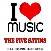 I Love Music - Only Original Recondings — The Five Satins