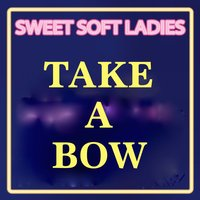 Take a Bow — Sweet Soft Ladies, Limited Lifestyle Edition