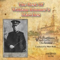 The Best Of William Rimmer's Marches — William Rimmer, Bertrand Moren, Marc Reift, Philharmonic Wind Orchestra Marc Reift
